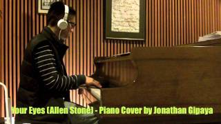 Your Eyes (Allen Stone) - Piano Cover by Jonathan Gipaya