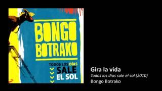 Bongo Botrako - Gira La Vida
