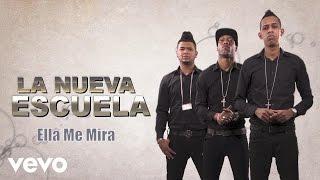 La Nueva Escuela - Ella Me Mira (Hype Remix Audio)