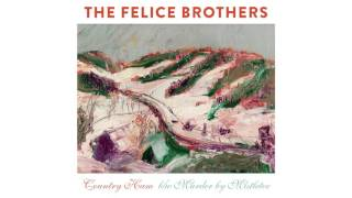 "The Felice Brothers - ""Country Ham"" [Official Audio]"