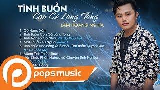 Album Tình Buồn Con Cá Lòng Tong | Lâm Hoàng Nghĩa