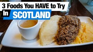 Scottish Foods - 3 Dishes To Try In Edinburgh