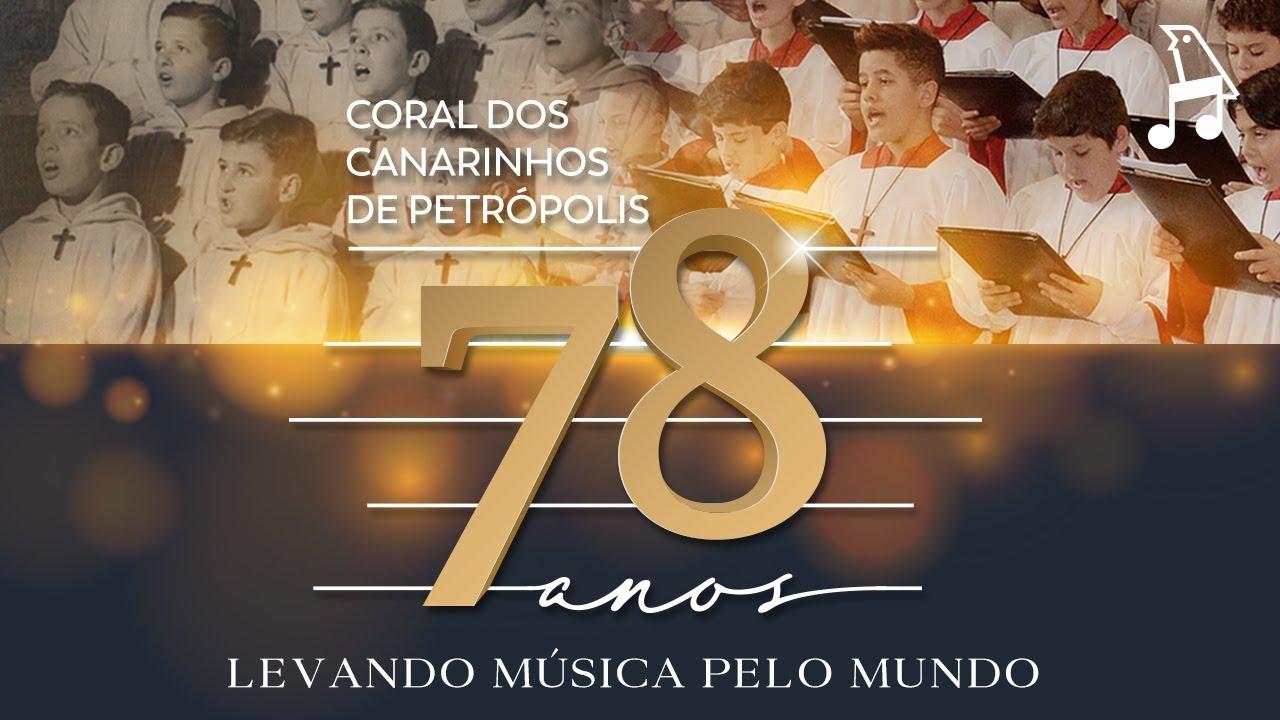 Especial 78 anos do Coral dos Canarinhos de Petrópolis