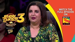 Super Dancer - Chapter 3 | Ep 23 | Fabulous Farah Khan | 16th March, 2019