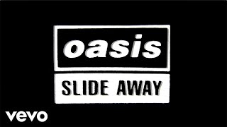 Oasis - Slide Away (Official Lyric Video)