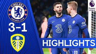 Chelsea 3-1 Leeds | Late Pulisic Goal Seals Comeback Victory | Premier League Highlights