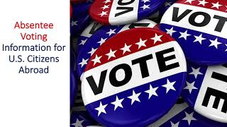 Absentee Voting Information for U.S. Citizens Abroad