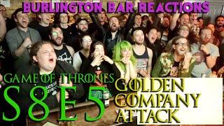 Game Of Thrones // Burlington Bar Reactions // S8E5 // GOLDEN COMPANY ATTACK REACTION!!