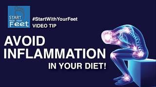 Avoid Inflammation via Your Diet! - a #StartWithYourFeet Wellness Video Tip