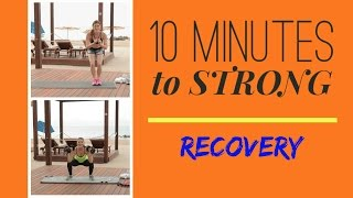 10 Minutes to STRONG | RECOVERY Workout by Holly Perkins