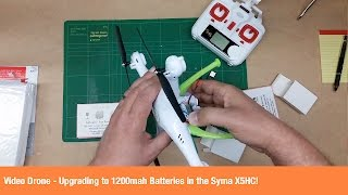 Video Drone - Upgrading to 1200mah Batteries in the Syma X5HC!