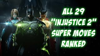 "All 29 ""Injustice 2"" Super Moves RANKED"