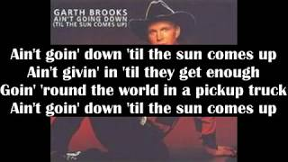 Garth Brooks - Aint Goin Down (Till The Sun Comes Up) (Cover) - Lyric Video (1993)