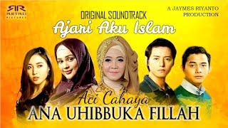 Download lagu Aci Cahaya Ana Uhibbuka Fillah Ost Ajari Aku Islam Mp3