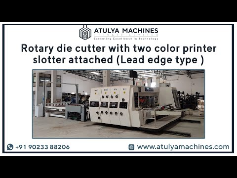 Rotary Die Cutting With Two Color Printer Slotter Attached ( Lead Edge Type)