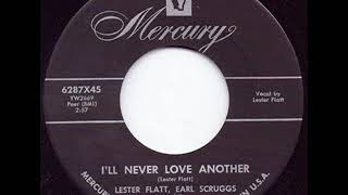 I'll Never Love Another - Lester Flatt & Earl Scruggs