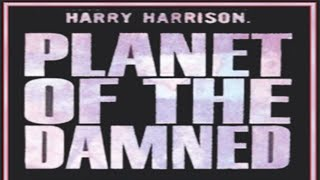 Planet Of The Damned ♦ By Harry Harrison ♦ Science Fiction ♦ Full Audiobook