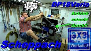Scheppach DP18 Vario - Antrieb def? Wo ist der Fehler? Vario Getriebe erklärt und geprüft! Werkstatt