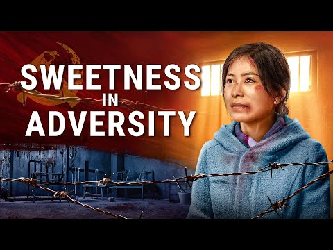 "Christian Movie ""Sweetness In Adversity"" The Lord Jesus Is My Strength And My Rock (English Dubbed)"