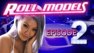 "Roll Models Episode 2 -- ""Poppin' Bottles With Top Models"""