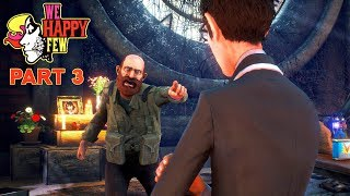 We Happy Few Walkthrough Part 3 - Band Of Brothers | PS4 Pro Let