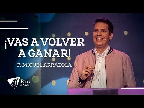 Pastor Miguel F. Arrázola - ¡Vas a Volver a Ganar!