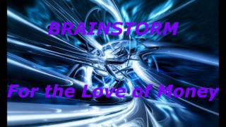 Brainstorm - For The Love Of Money
