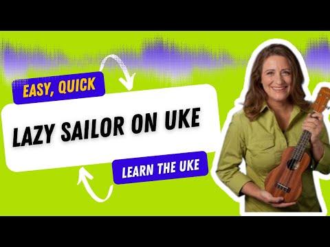 Easy Ukulele Songs- Lazy Sailor - 21 Songs in 6 Days: Learn Ukulele the Easy Way