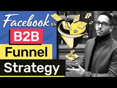 Facebook Ads Funnel Strategy to [Generate B2B Leads]