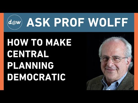 AskProfWolff: How to Make Central Planning