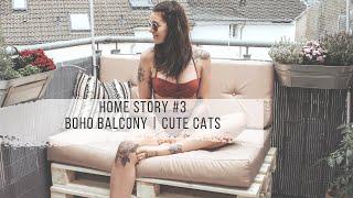 Home Story #3 | Boho Balkon | cute Cats |