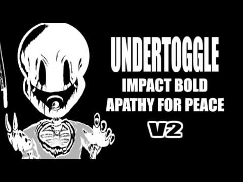 Undertoggle: Apathy For Peace - Chara's/Impact Bold Theme (BATTLE 1)
