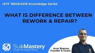 Difference between Rework & Repair as per IATF 16949:2016