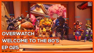 Overwatch #25 - Welcome To The 80