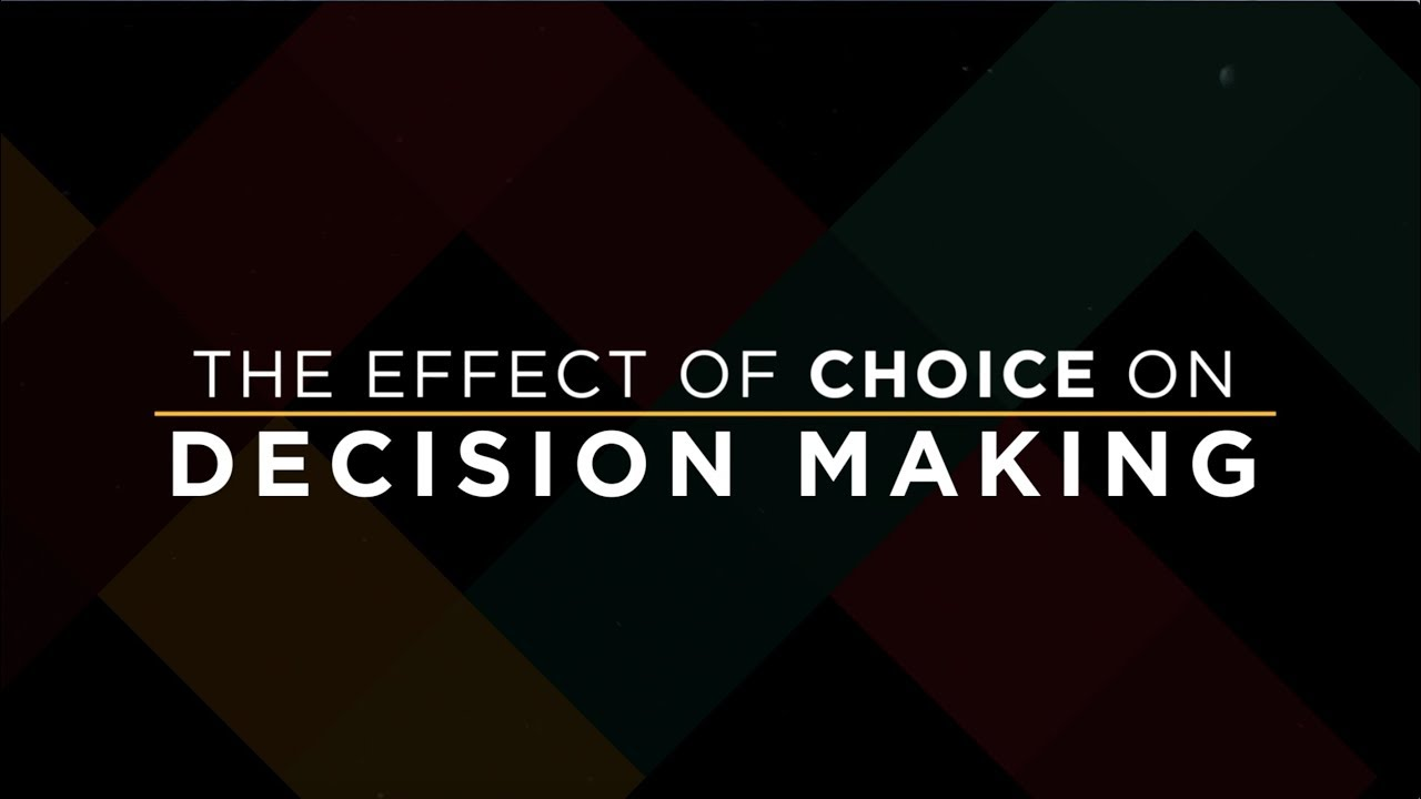 The Effects of Choices on Decision Making