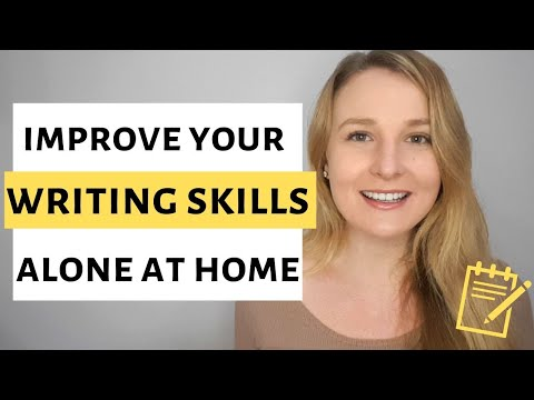 HOW TO IMPROVE YOUR ENGLISH WRITING SKILLS ALONE AT HOME?