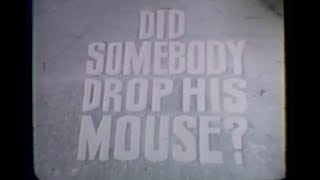 Did Somebody Drop His Mouse?