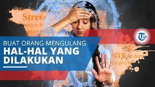 Obsessive Compulsive Disorder (OCD), Penyakit Mental yang Membuat Orang Mengulang Hal yang Dilakukan
