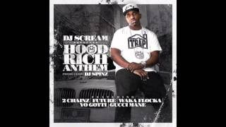 DJ Scream (ft. 2 Chainz, Future, Waka Flocka Flame, Yo Gotti & Gucci Mane) - Hood Rich Anthem