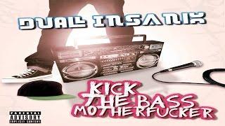 DUAL INSANIX - KICK THAT BASS MOTHERFUCKER (Album Preview)