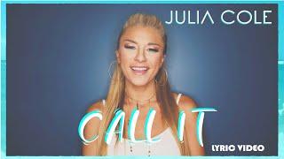 Julia Cole Call It