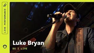 Luke Bryan 'Do I Live': Rhapsody Originals (Live)