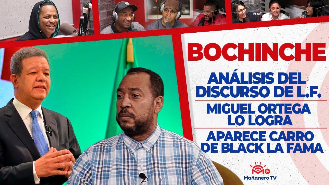 El Bochinche – Análisis discurso de Leonel – Miguel ortega lo logra – Aparece Carro de Mr Black