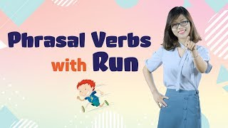 "Tiếng Anh Giao Tiếp – 5 Phrasal Verbs With ""Run"""