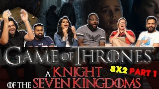 Game of Thrones - 8x2 A Knight of the Seven Kingdoms - Group Reaction