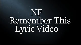 NF   Remember This (Lyric Video)