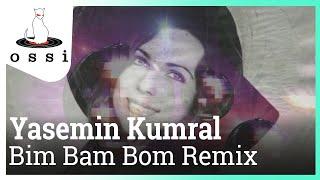 Yasemin Kumral / Bim Bam Bom Remix (Murat Uncuoğlu & Emre HC Remix)