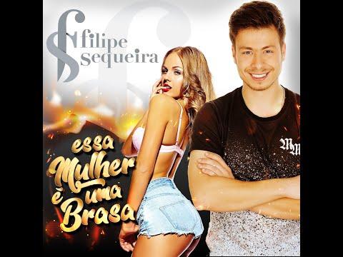 Filipe Sequeira - Essa Mulher é Uma Brasa
