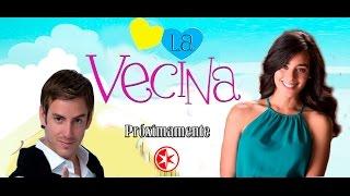 "Inicia primer capitulo de la telenovela ""La Vecina"" 2015 Próximamente"