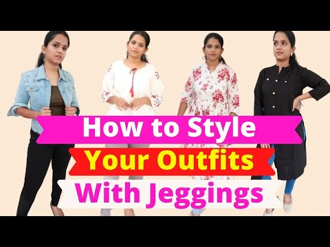 Fashion Series Ep # 2    What to wear with Jeggings    Style your Pant with these outfits.